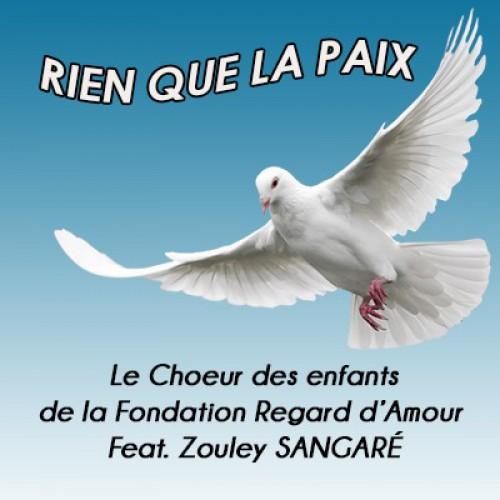 Choeur des enfants de la Fondation Regard d'Amour - Rien que la paix (Instru) feat. Zouley Sangaré