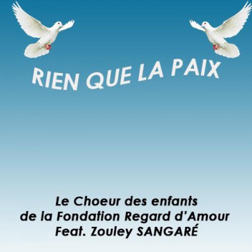 Choeur des enfants de la Fondation Regard d'Amour - Rien que la paix feat. Zouley Sangaré