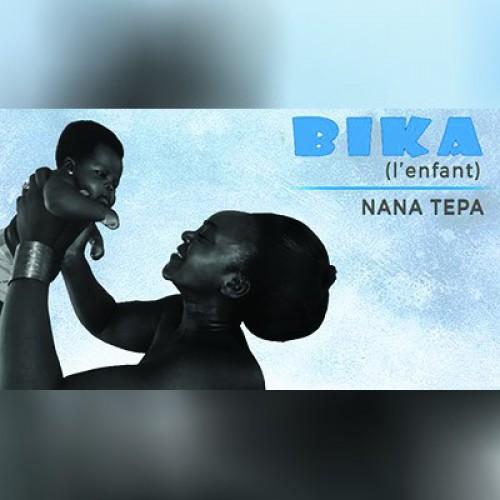 Nana Tepa - Bika (L'Enfant)
