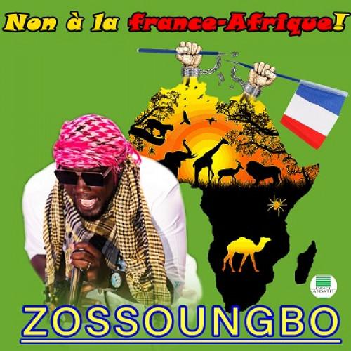 Zossoungbo - Non à la France-Afrique