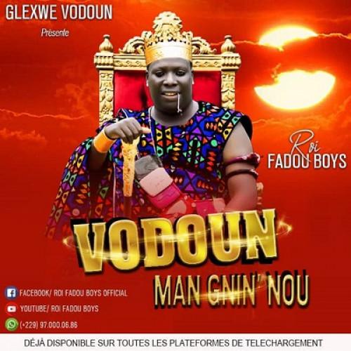 Roi Fadou Boys - Vodoun Man Gnin nou